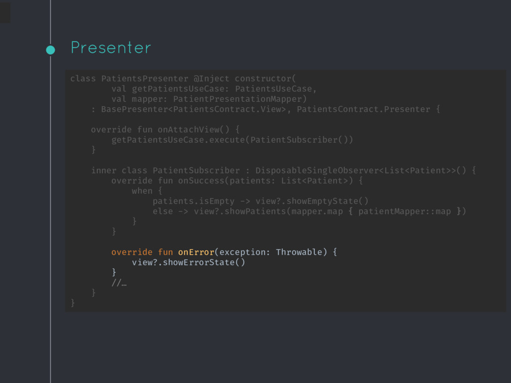 Presenter class PatientsPresenter @Inject const...
