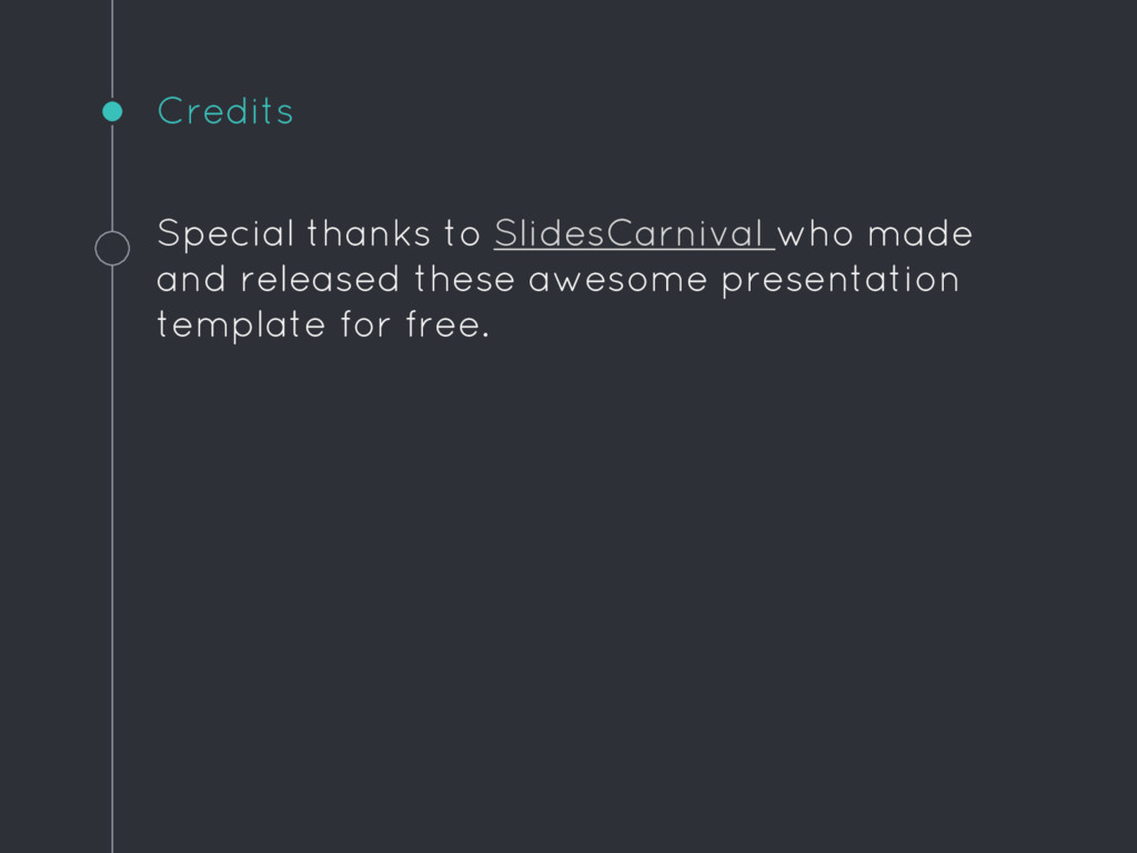 Special thanks to SlidesCarnival who made and r...