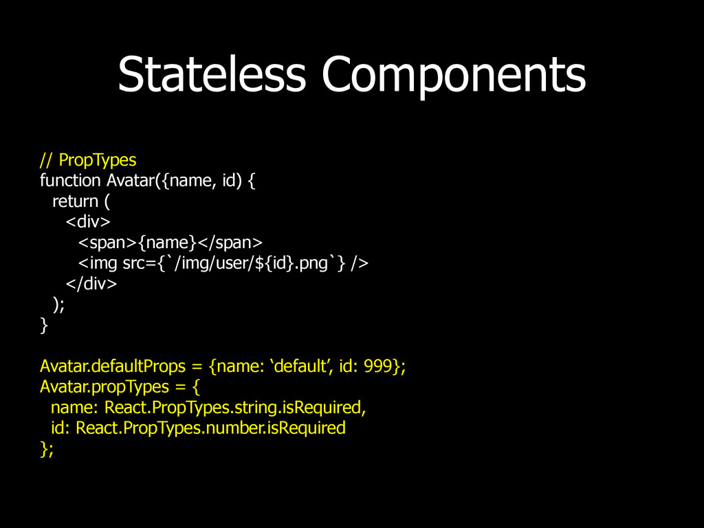 Stateless Components // PropTypes function Avat...