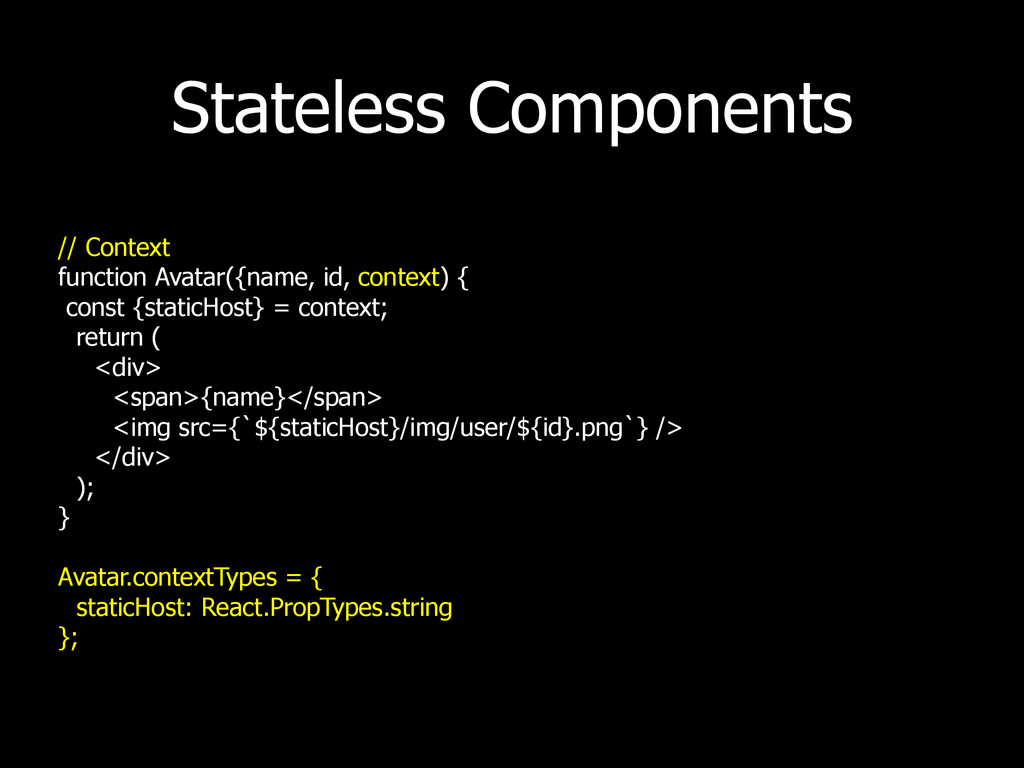 Stateless Components // Context function Avatar...