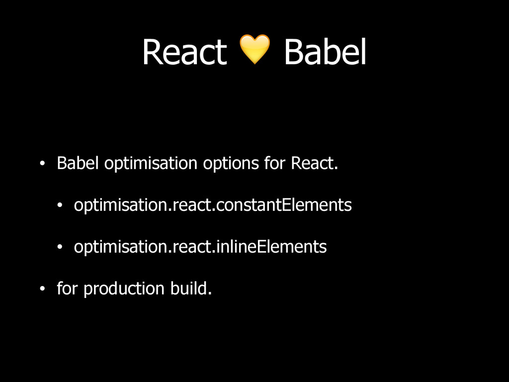 React  Babel • Babel optimisation options for R...