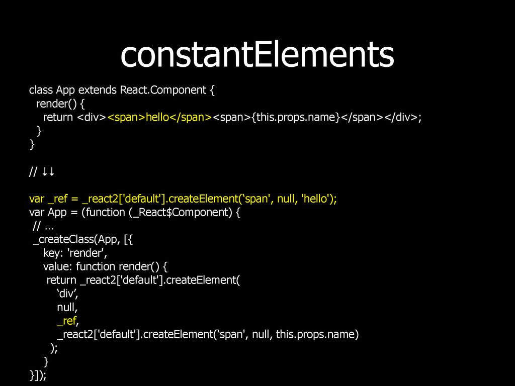 constantElements class App extends React.Compon...
