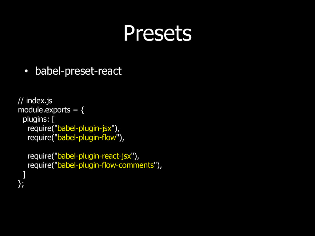 Presets • babel-preset-react // index.js module...