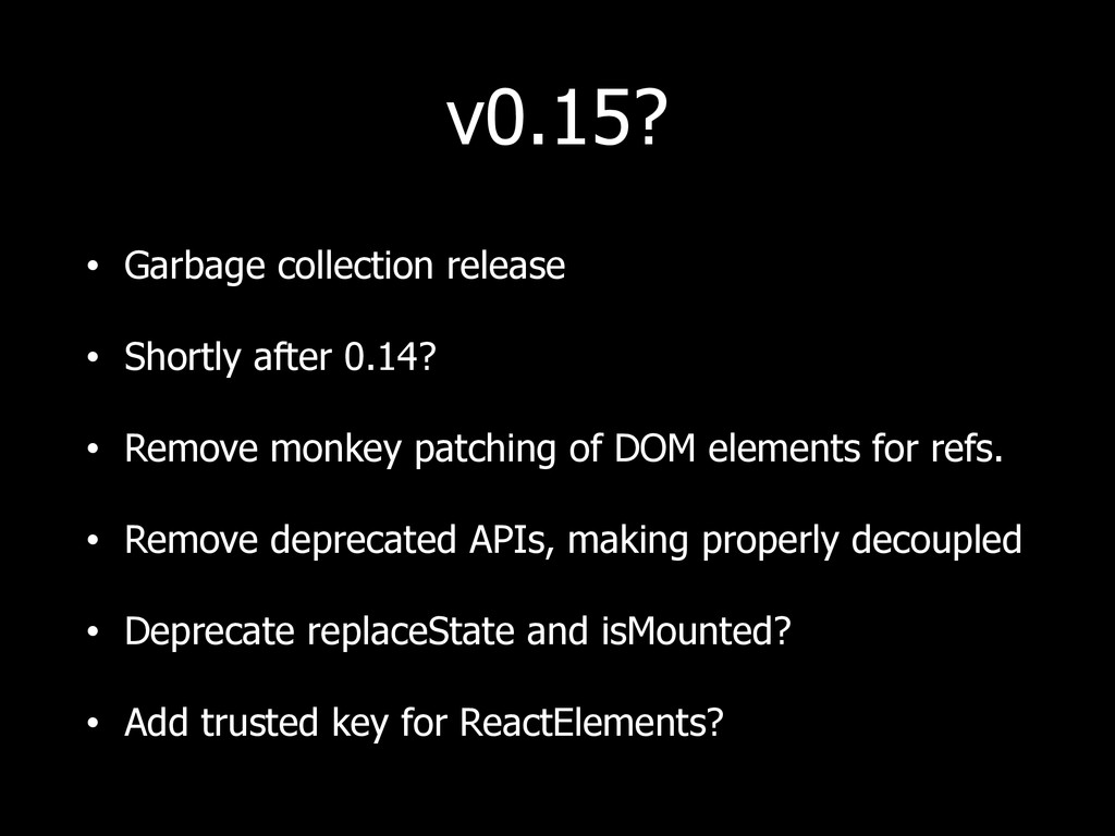v0.15? • Garbage collection release • Shortly a...