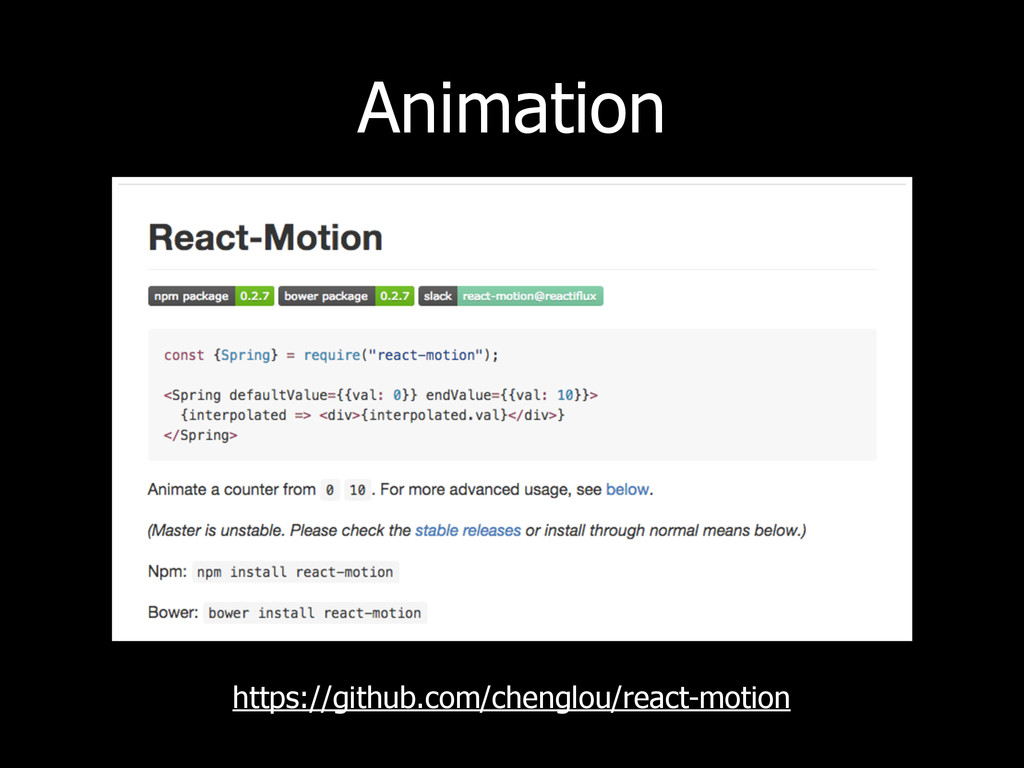 Animation https://github.com/chenglou/react-mot...