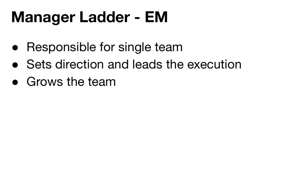 ● Responsible for single team ● Sets direction ...