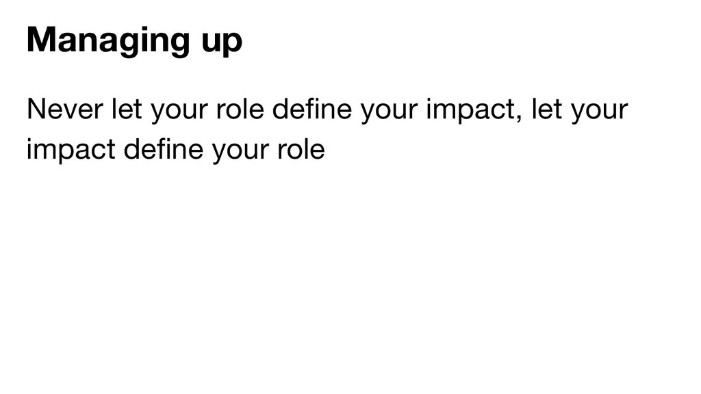 Never let your role define your impact, let your...