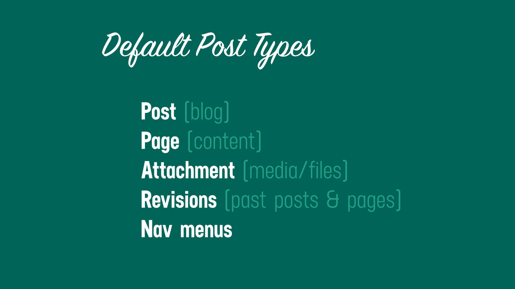 Default Post Types Post (blog) Page (content) A...