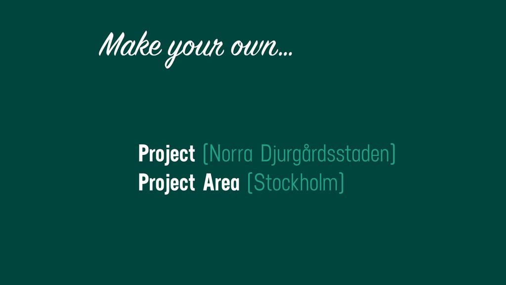 Make your own… Project (Norra Djurgårdsstaden) ...