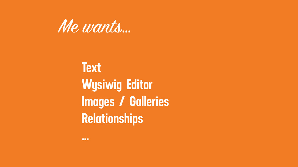 Me wants… Text Wysiwig Editor Images / Gallerie...