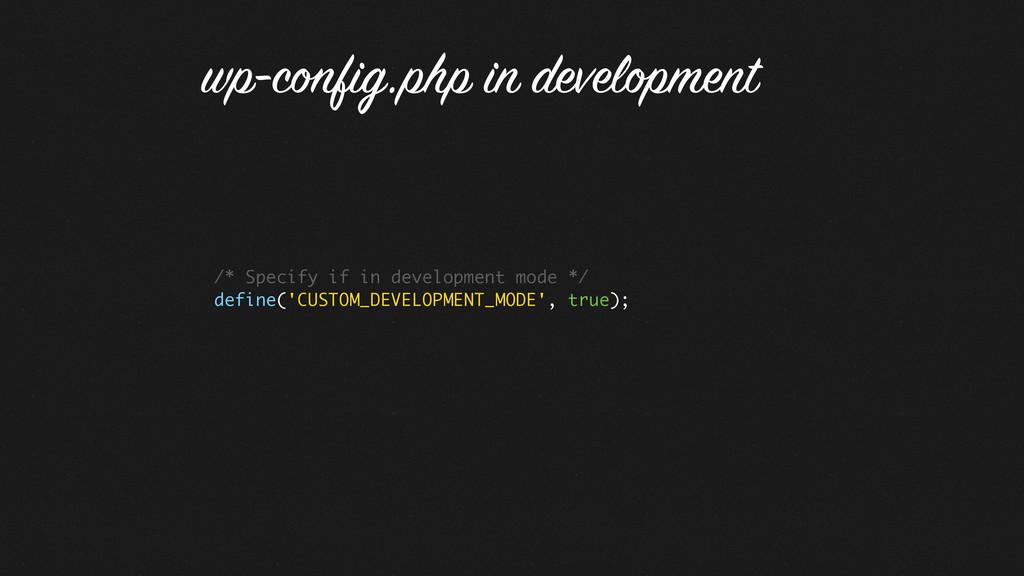 /* Specify if in development mode */ define('CU...
