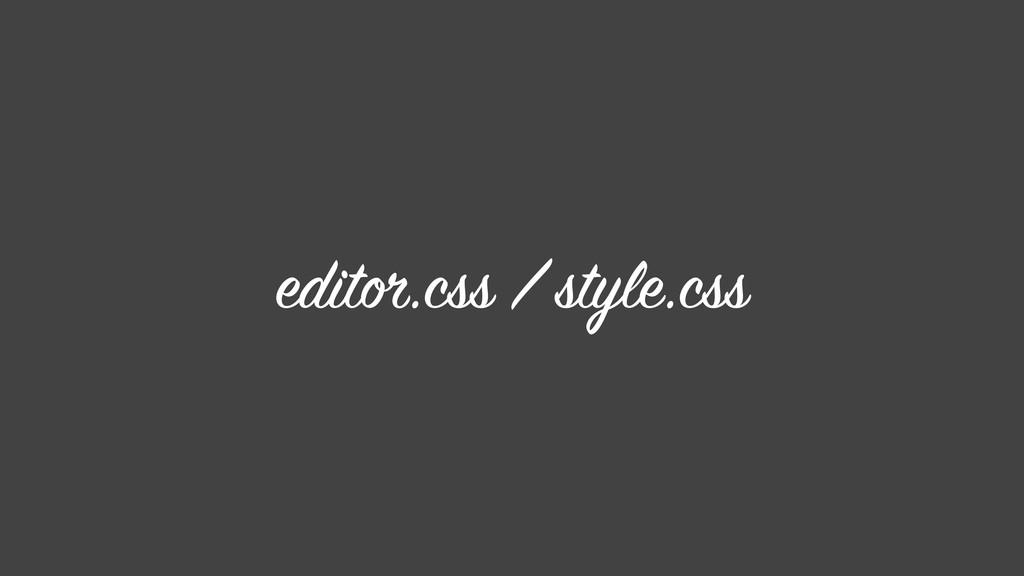 editor.css / style.css