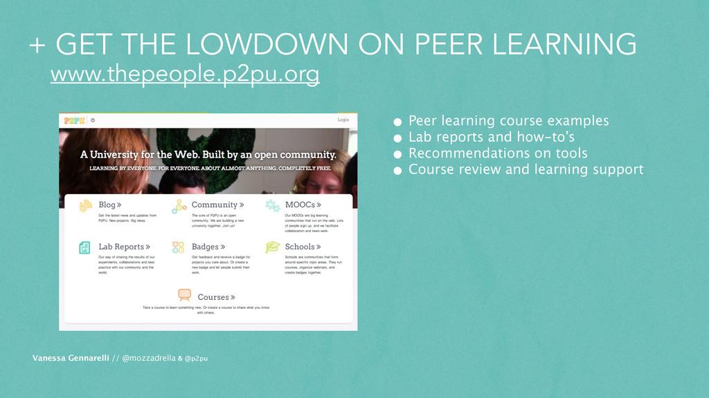 + GET THE LOWDOWN ON PEER LEARNING www.thepeopl...