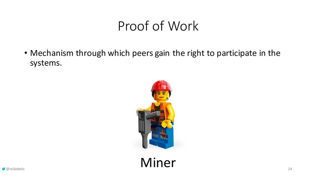 Proof of Work • Mechanism through which peers g...