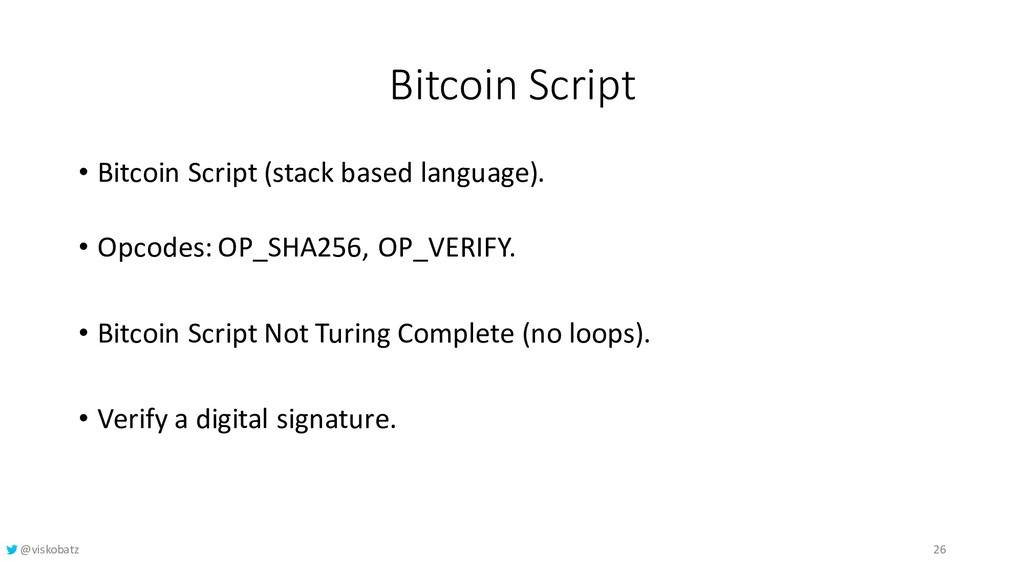 Bitcoin Script • Bitcoin Script (stack based la...
