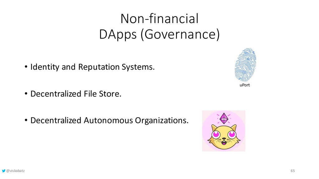 Non-financial DApps (Governance) • Identity and...