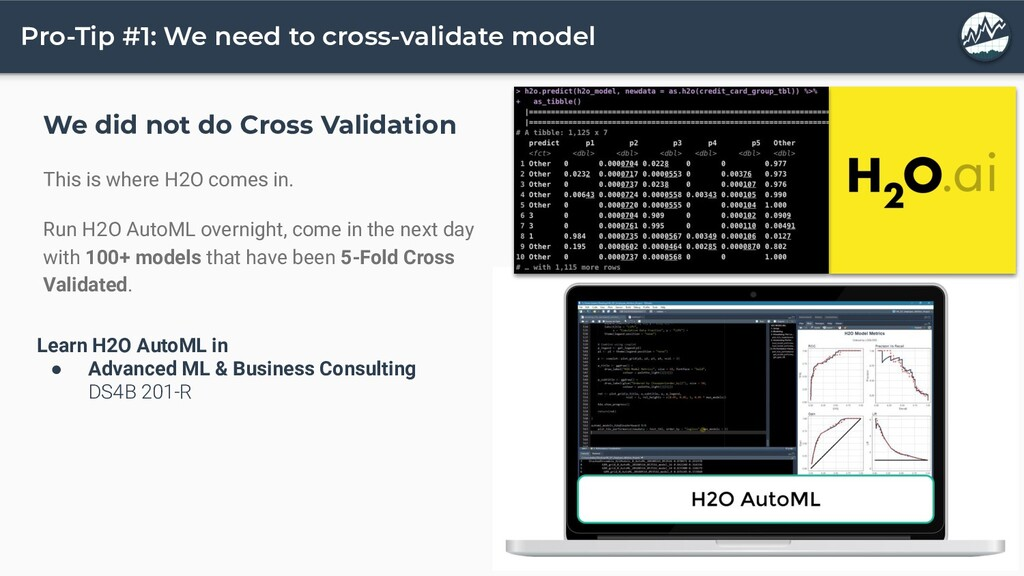 Pro-Tip #1: We need to cross-validate model We ...