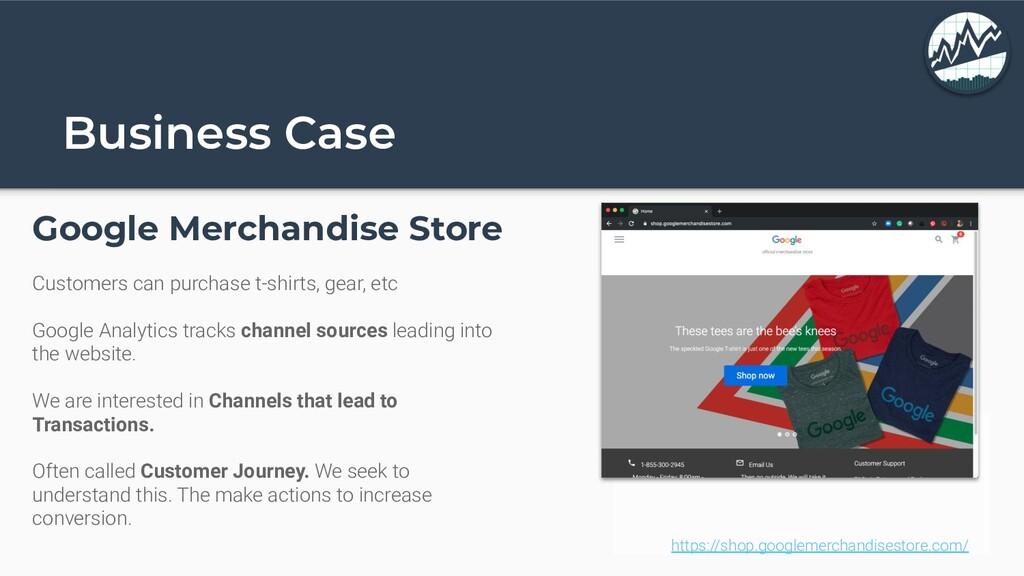Business Case Google Merchandise Store Customer...