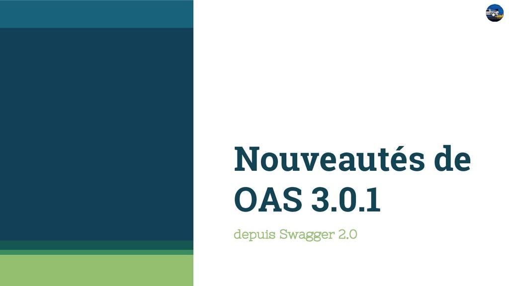 Nouveautés de OAS 3.0.1 depuis Swagger 2.0