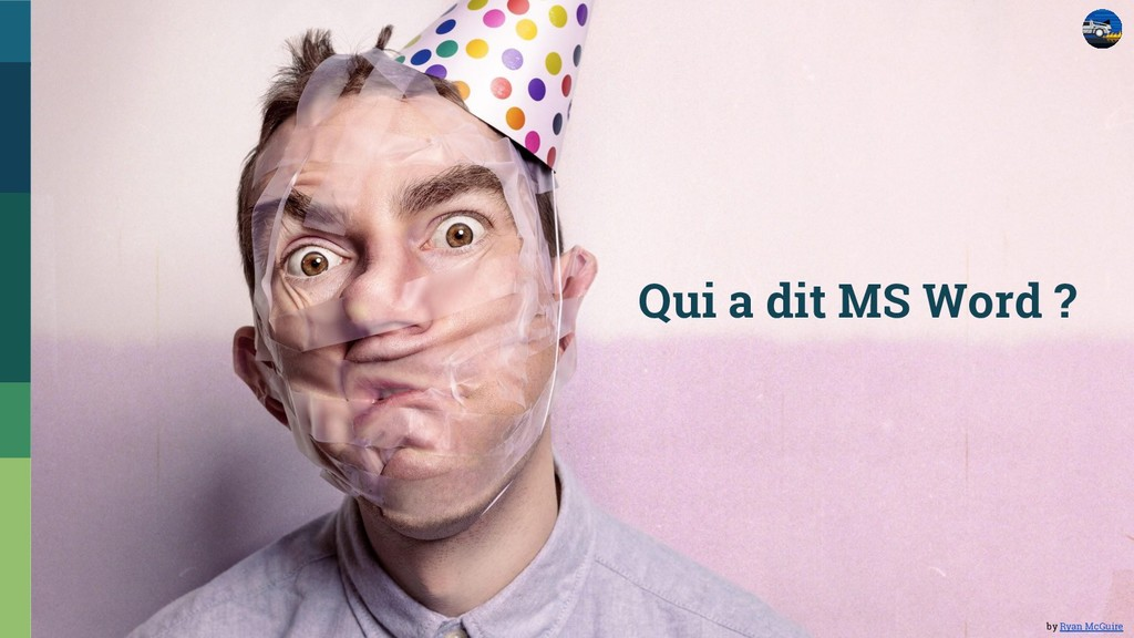 Qui a dit MS Word ? by Ryan McGuire
