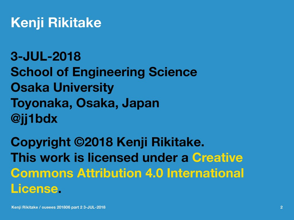 Kenji Rikitake 3-JUL-2018 School of Engineering...