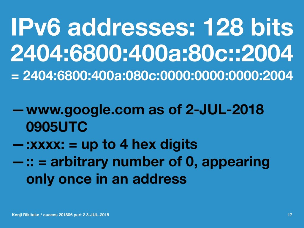 IPv6 addresses: 128 bits 2404:6800:400a:80c::20...
