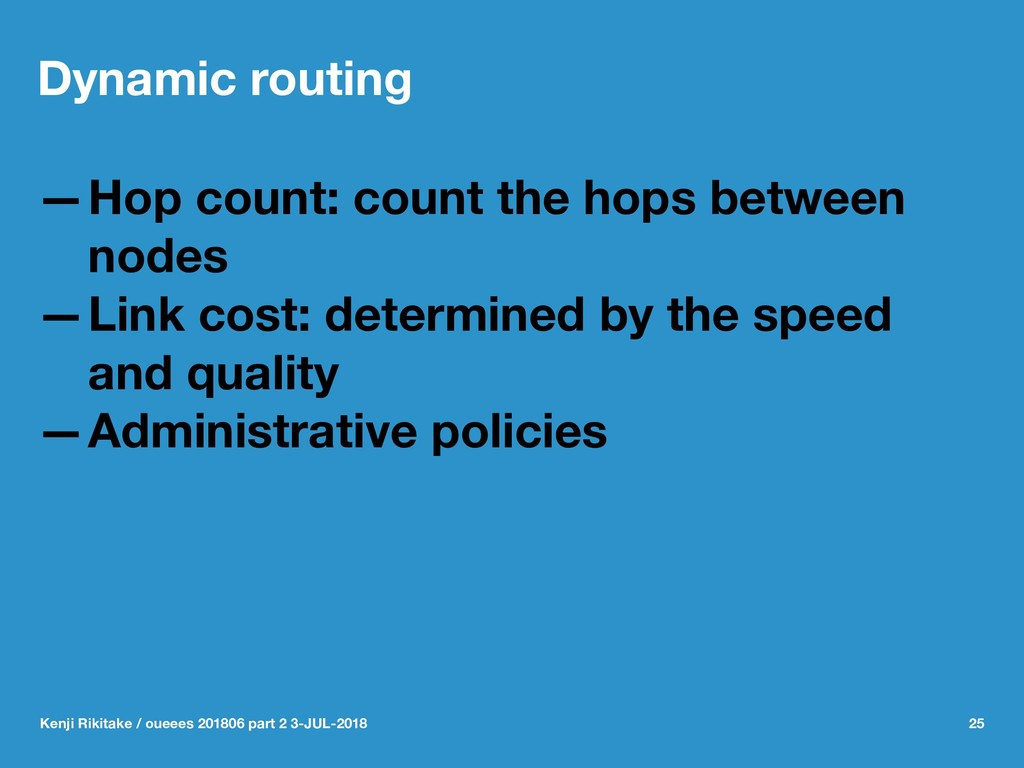 Dynamic routing —Hop count: count the hops betw...