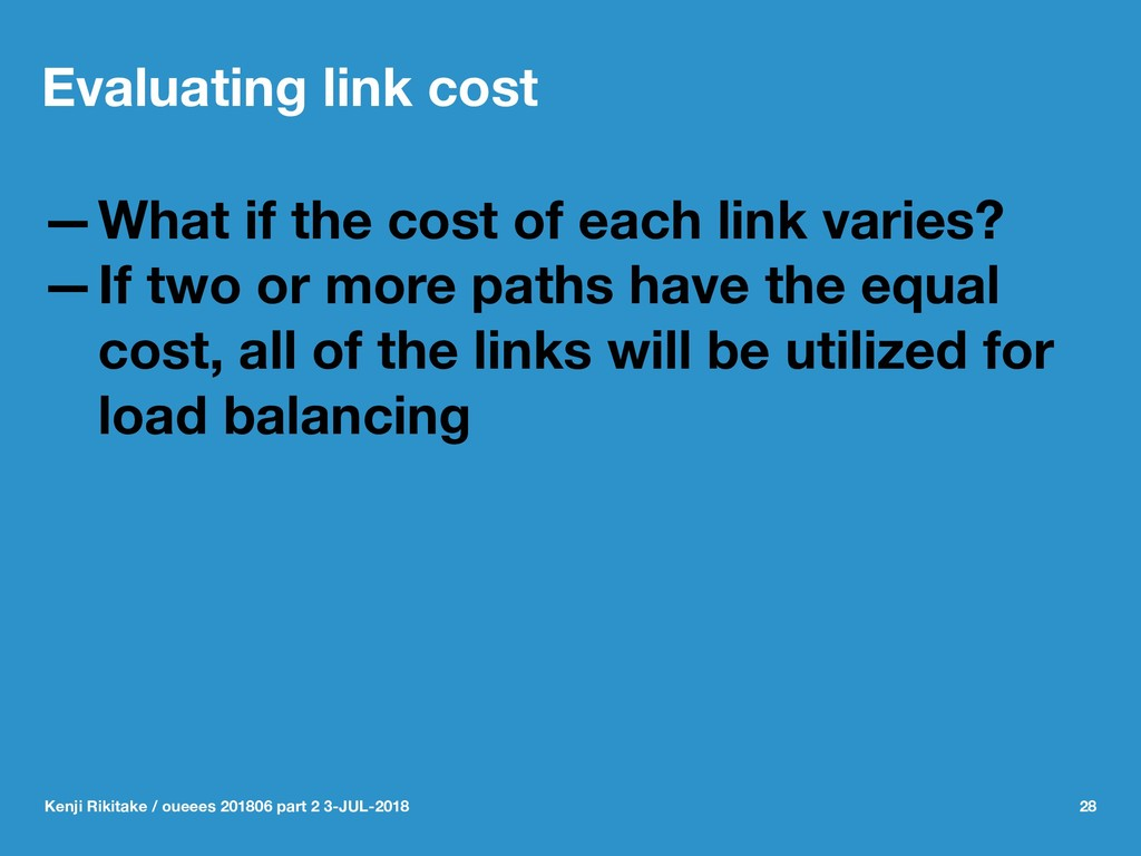 Evaluating link cost —What if the cost of each ...