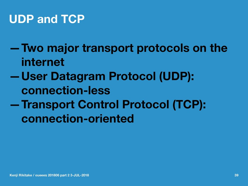 UDP and TCP —Two major transport protocols on t...