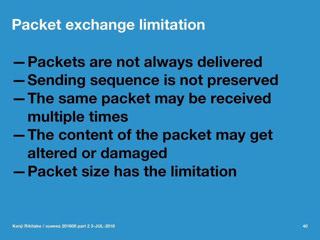 Packet exchange limitation —Packets are not alw...