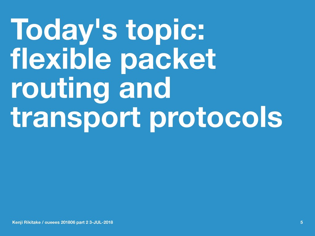 Today's topic: flexible packet routing and trans...