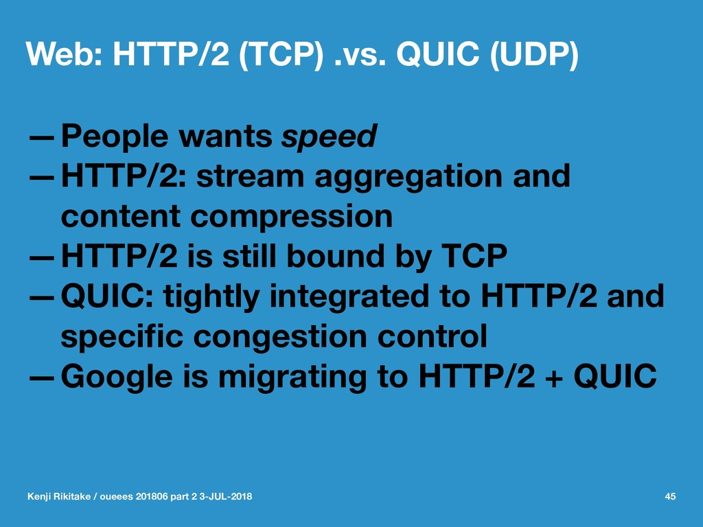 Web: HTTP/2 (TCP) .vs. QUIC (UDP) —People wants...