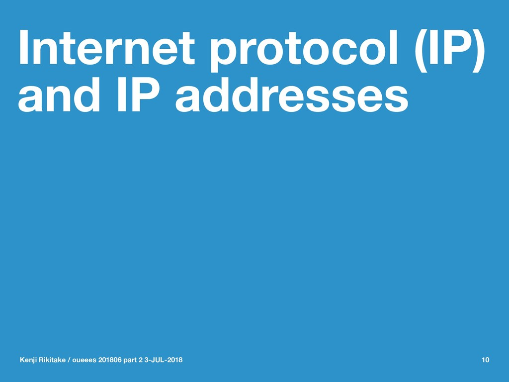 Internet protocol (IP) and IP addresses Kenji R...