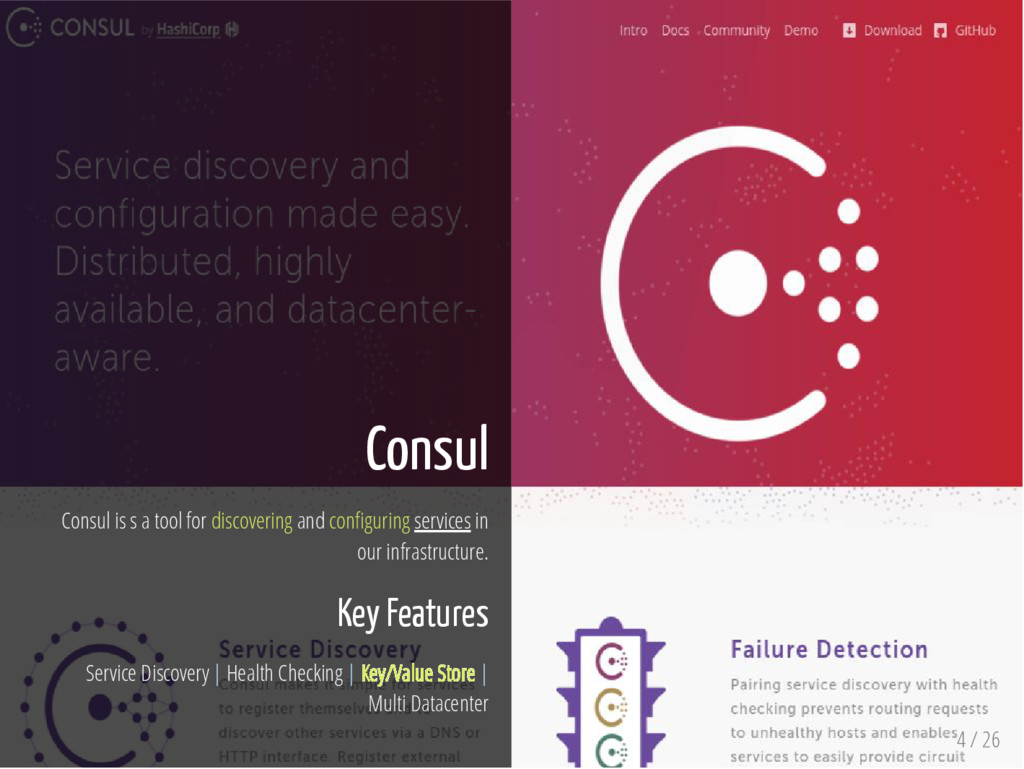 4 / 26 Consul Consul is s a tool for discoverin...