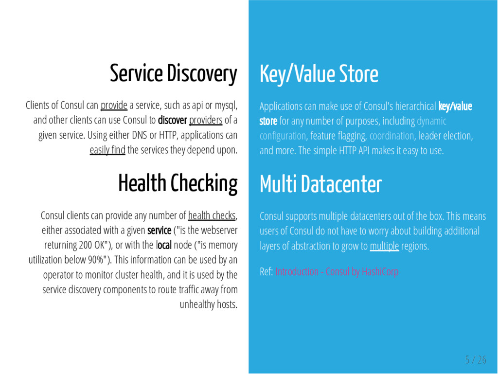 Service Discovery Clients of Consul can provide...