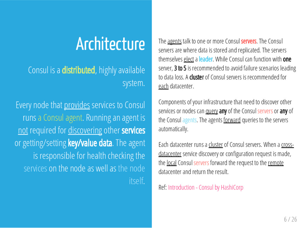Architecture Consul is a distributed, highly av...