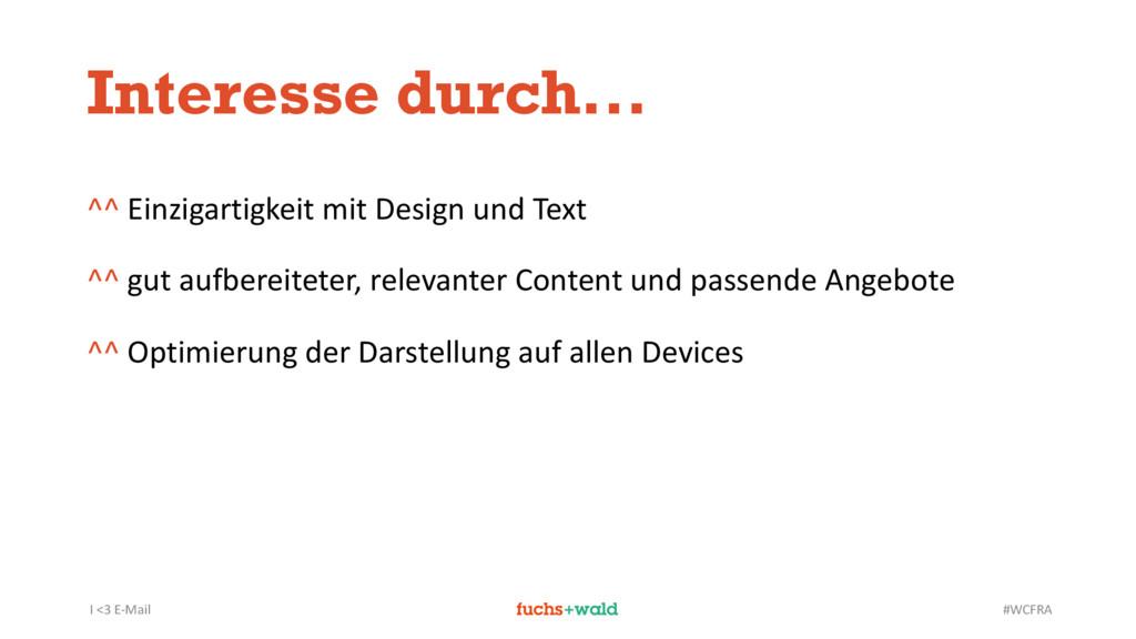 I <3 E-Mail #WCFRA Interesse durch... ^^ Einzig...