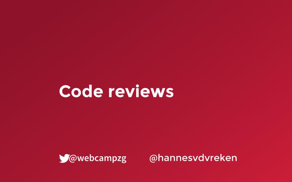 Code reviews @hannesvdvreken @webcampzg