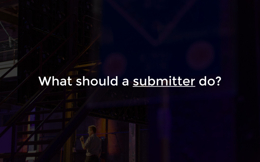 What should a submitter do?