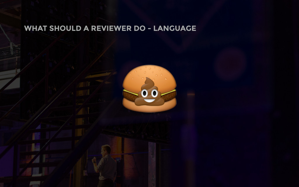 WHAT SHOULD A REVIEWER DO - LANGUAGE