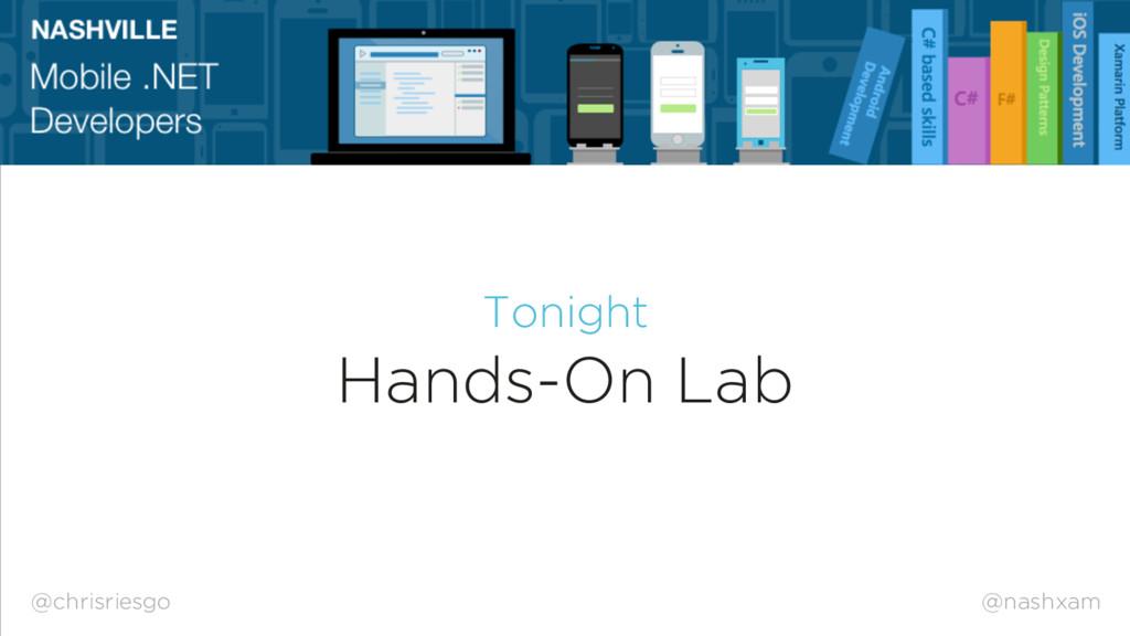 @nashxam Tonight Hands-On Lab @chrisriesgo