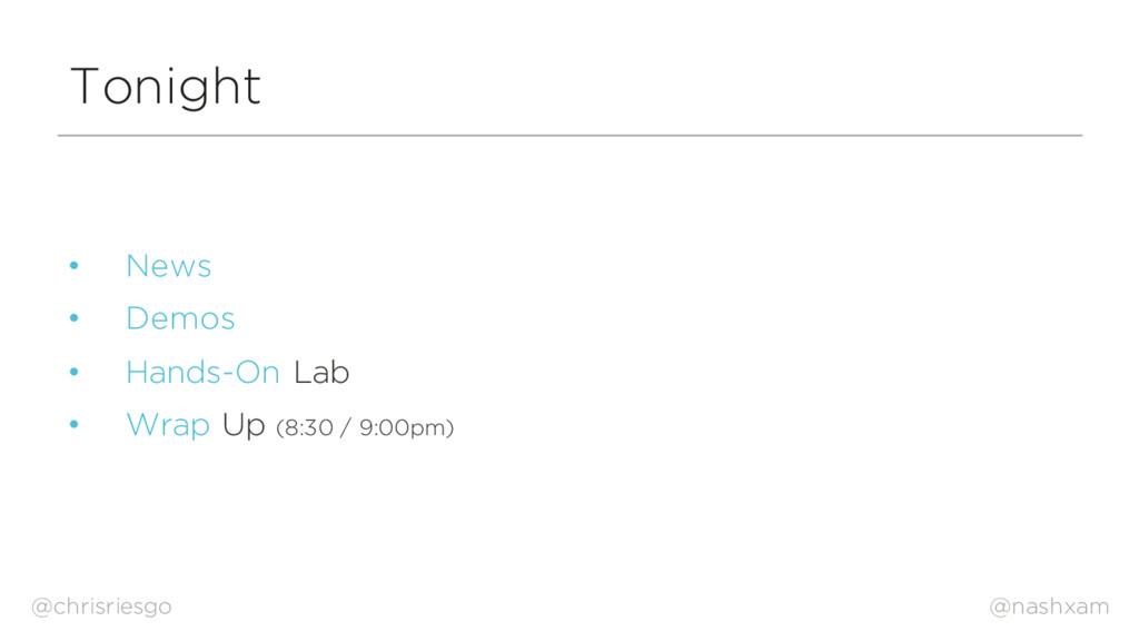 @nashxam Tonight • News • Demos • Hands-On Lab ...