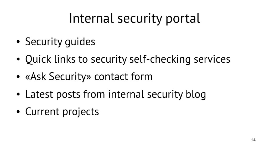 14 Internal security portal ● Security guides ●...