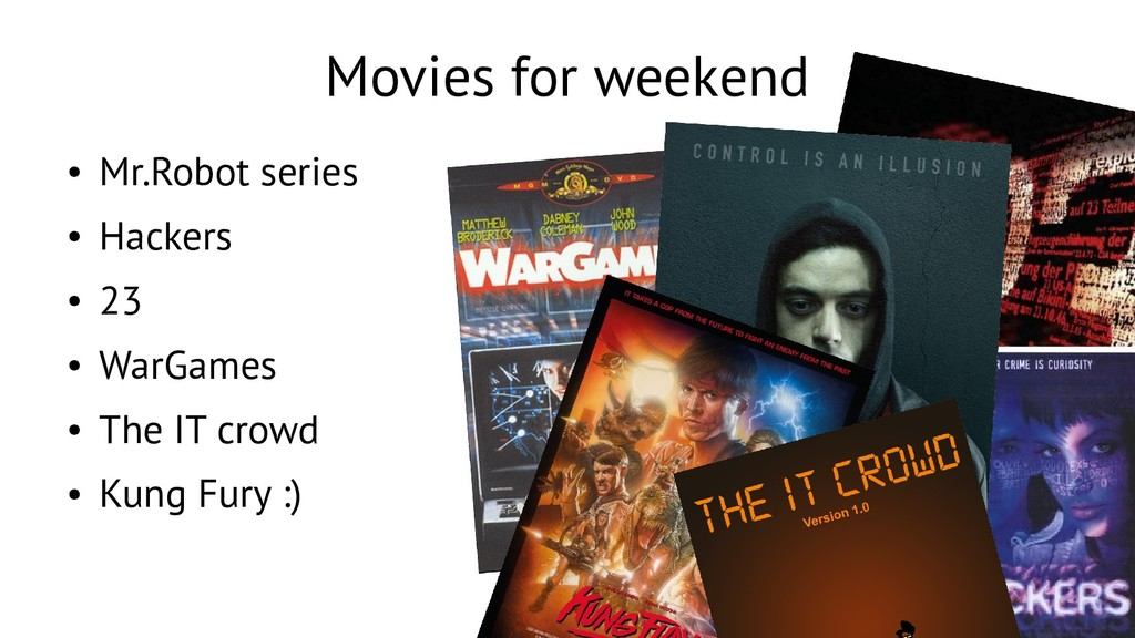 26 Movies for weekend ● Mr.Robot series ● Hacke...