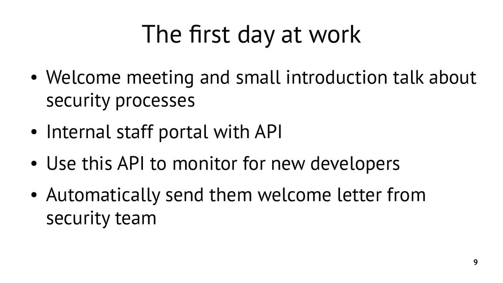 9 The first day at work ● Welcome meeting and s...