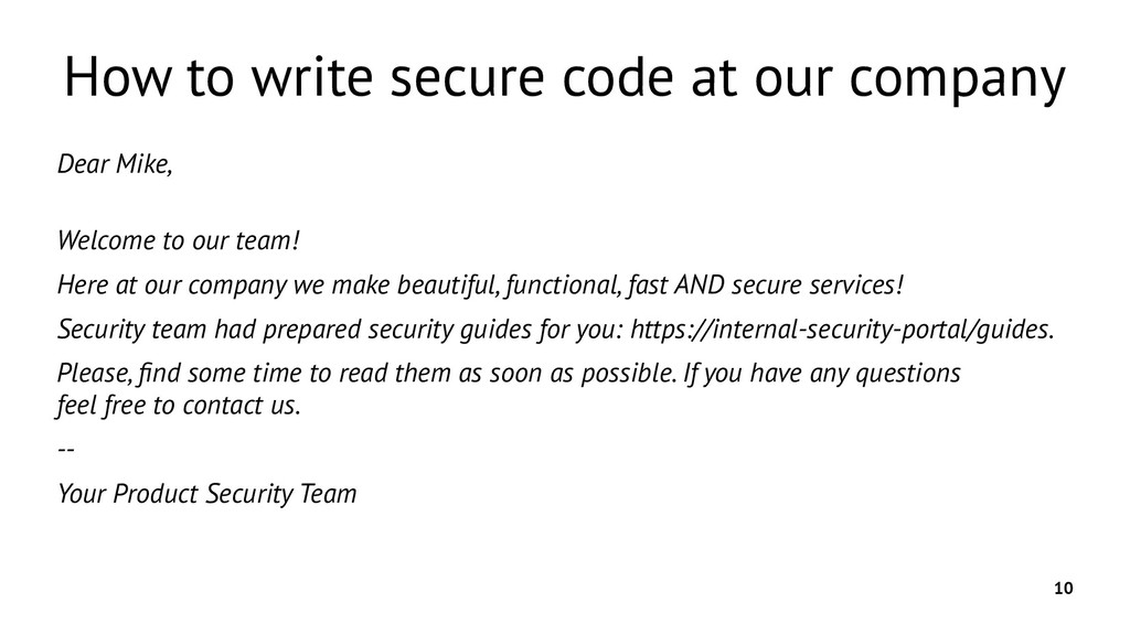 10 How to write secure code at our company Dear...