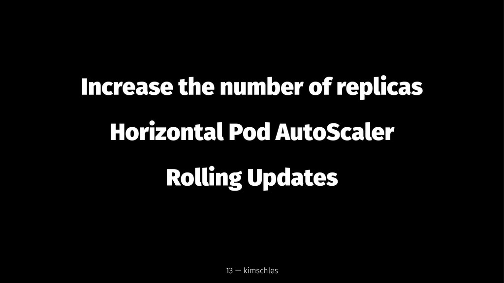 Increase the number of replicas Horizontal Pod ...