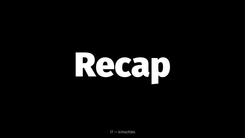 Recap 17 — kimschles