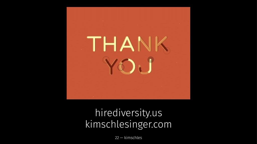 hirediversity.us kimschlesinger.com 22 — kimsch...