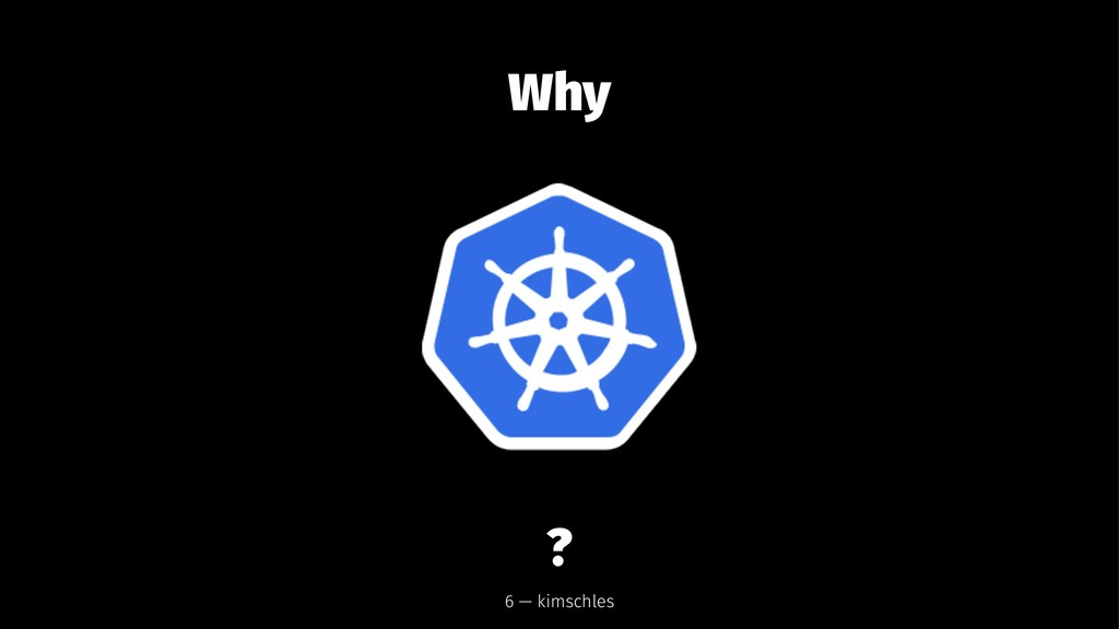 Why ? 6 — kimschles